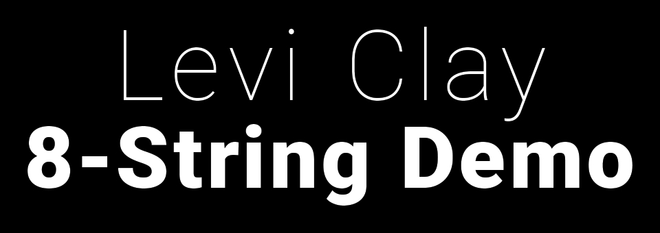 Levi Clay 8-String Demo