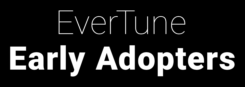 EverTune Early Adopters