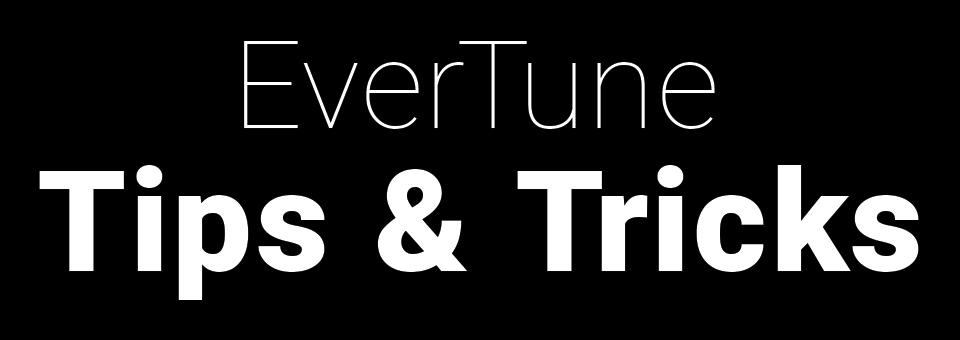 EverTune Tips & Tricks